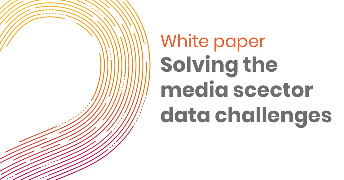 White paper solving the media sector data challenges